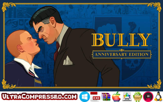 Bully Anniversary Edition Highly Compressed Download – Ultra Compressed